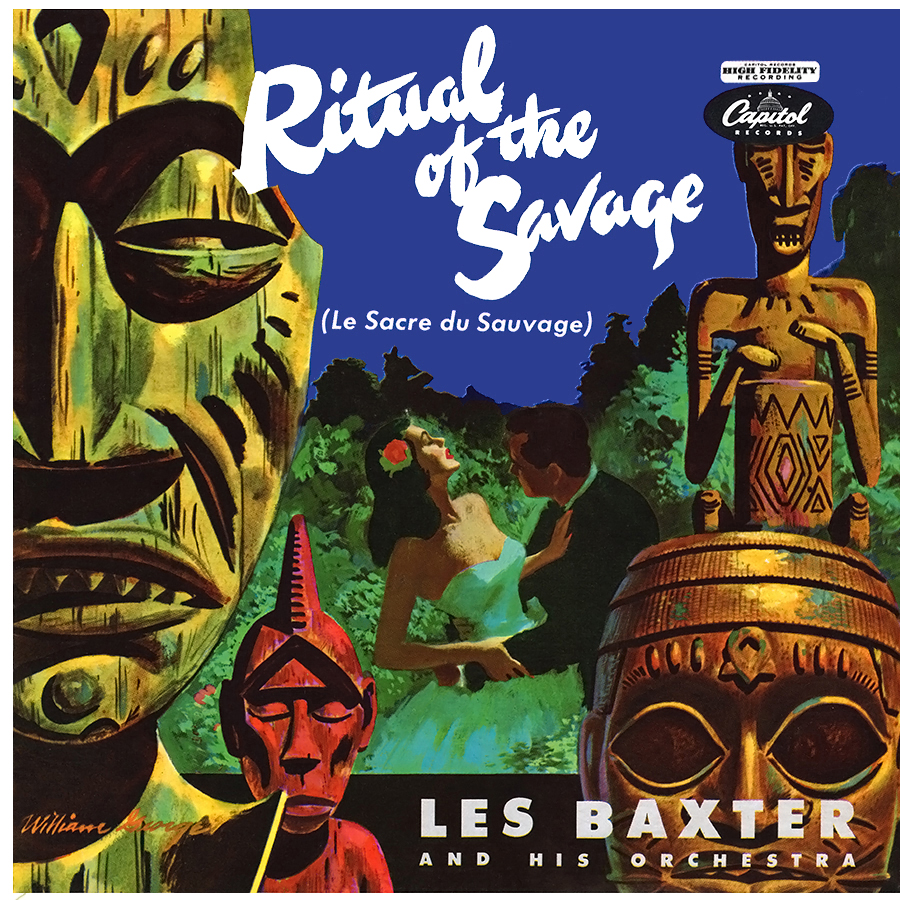 Les Baxter Ritual Of The Savage