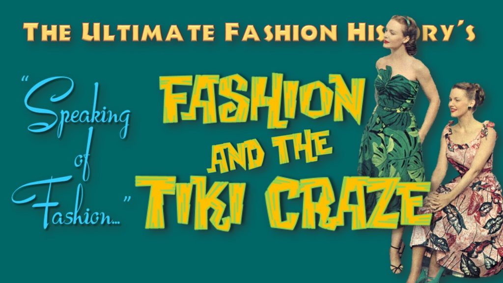 Fashion And The Tiki Craze